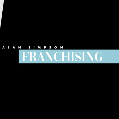 Franchising – a Model for Success with Alan Simpson