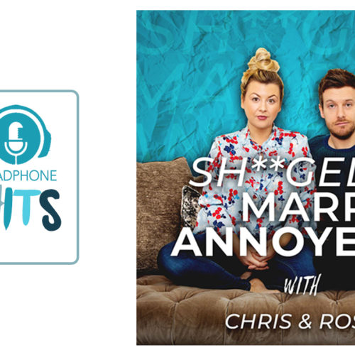 Sh**ged. Married. Annoyed' Podcast recommended by Ross Taylor | HEADPHONE HITS