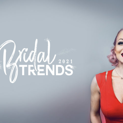 Top Bridal Trends for 2021