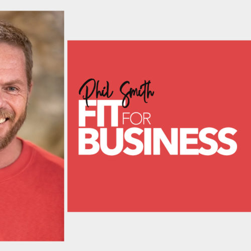 Fit for Business | Phil Smith answers your business questions... 1