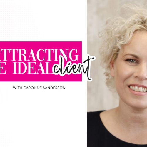 Marketing that will attract your ideal clients | Caroline Sanderson